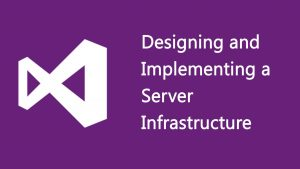 Designing and Implementing a Server Infrastructure
